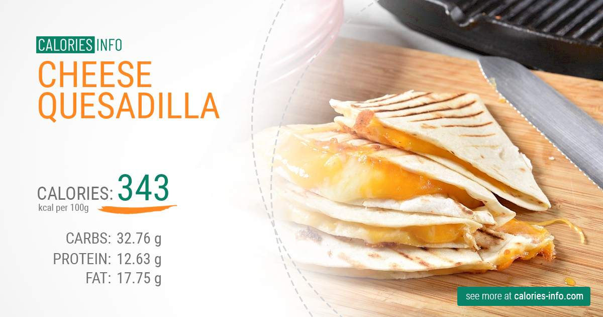 Cheese quesadilla - caloies, wieght